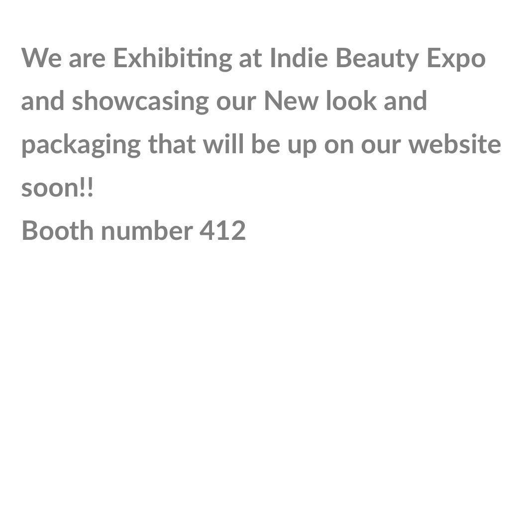 We are Exhibiting at Indie Beauty Expo   and showcasing our New look and packaging that will be up on our website soon!!     Booth number 412 We are Exhibiting at Indie Beauty Expo   and showcasing our New look and packaging that will be up on our website soon!!     Booth number 412
