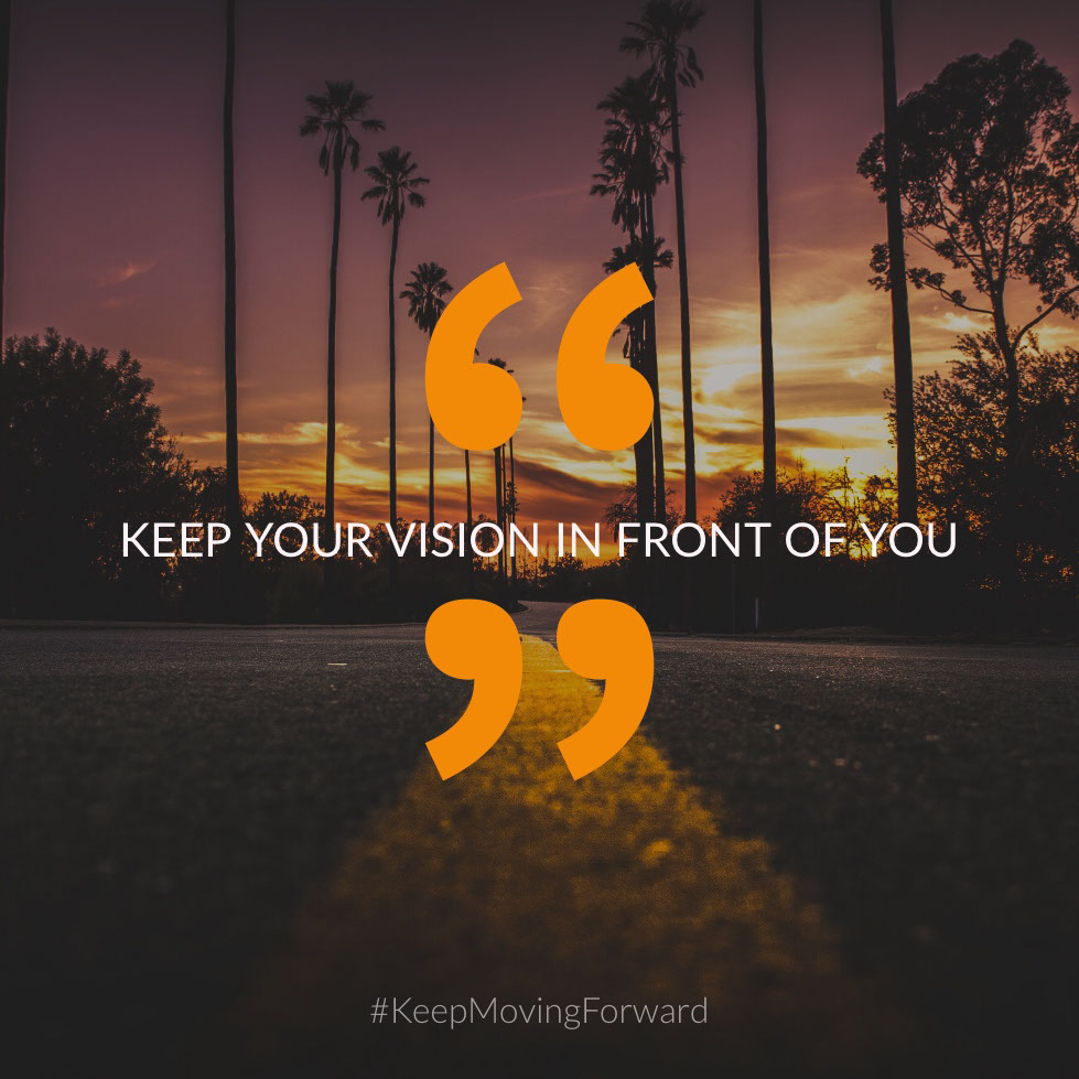 Keep Your Vision In Front of You Keep Your Vision In Front of You 