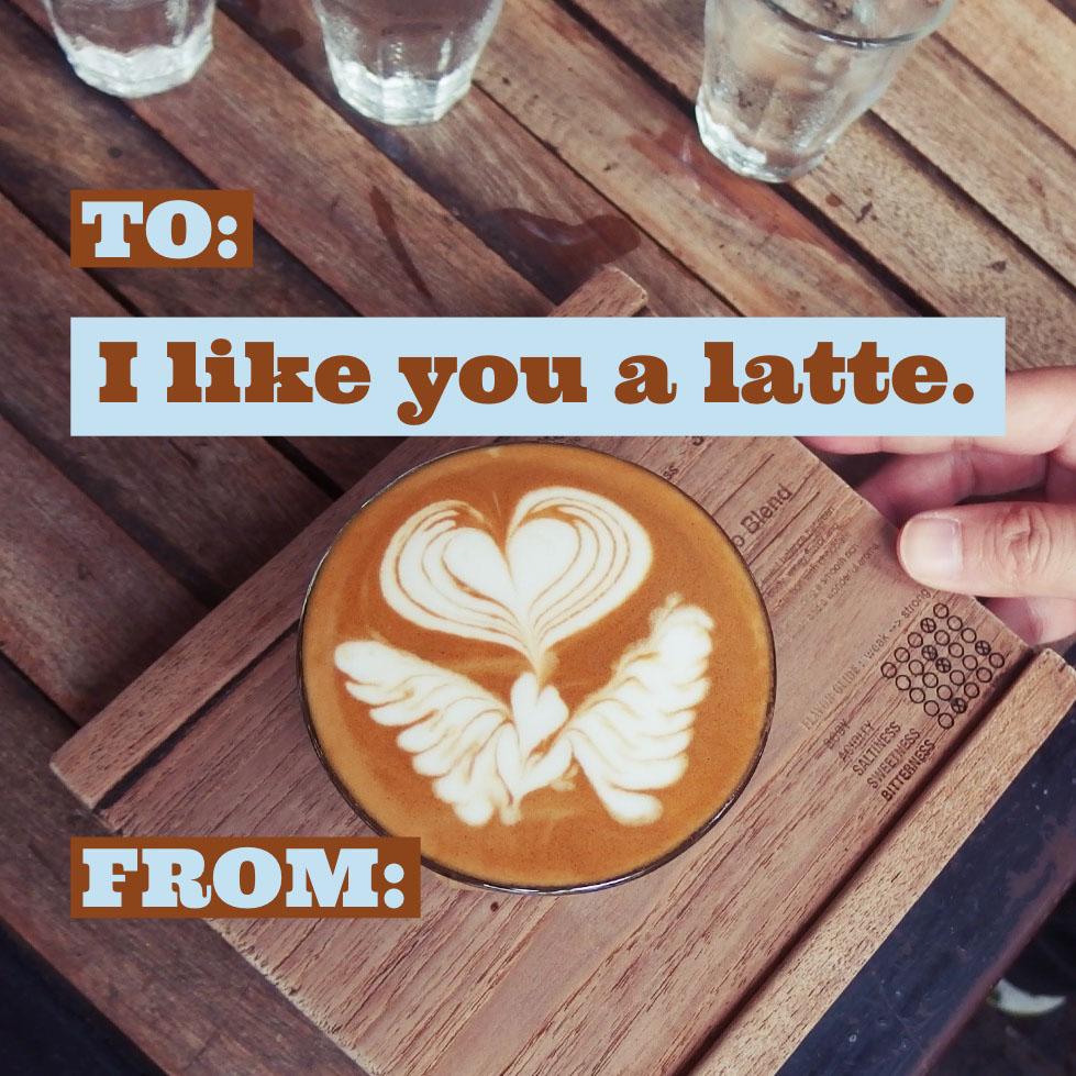 I like you a latte. I like you a latte. From:  To: