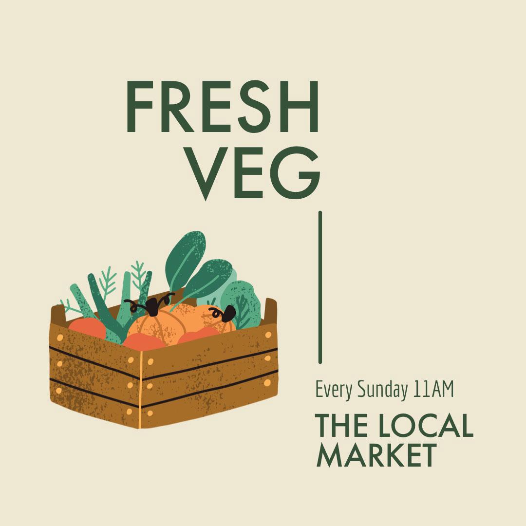 Green Fresh Veg Market Instagram Square  FRESH VEG THE LOCAL MARKET Every Sunday 11AM