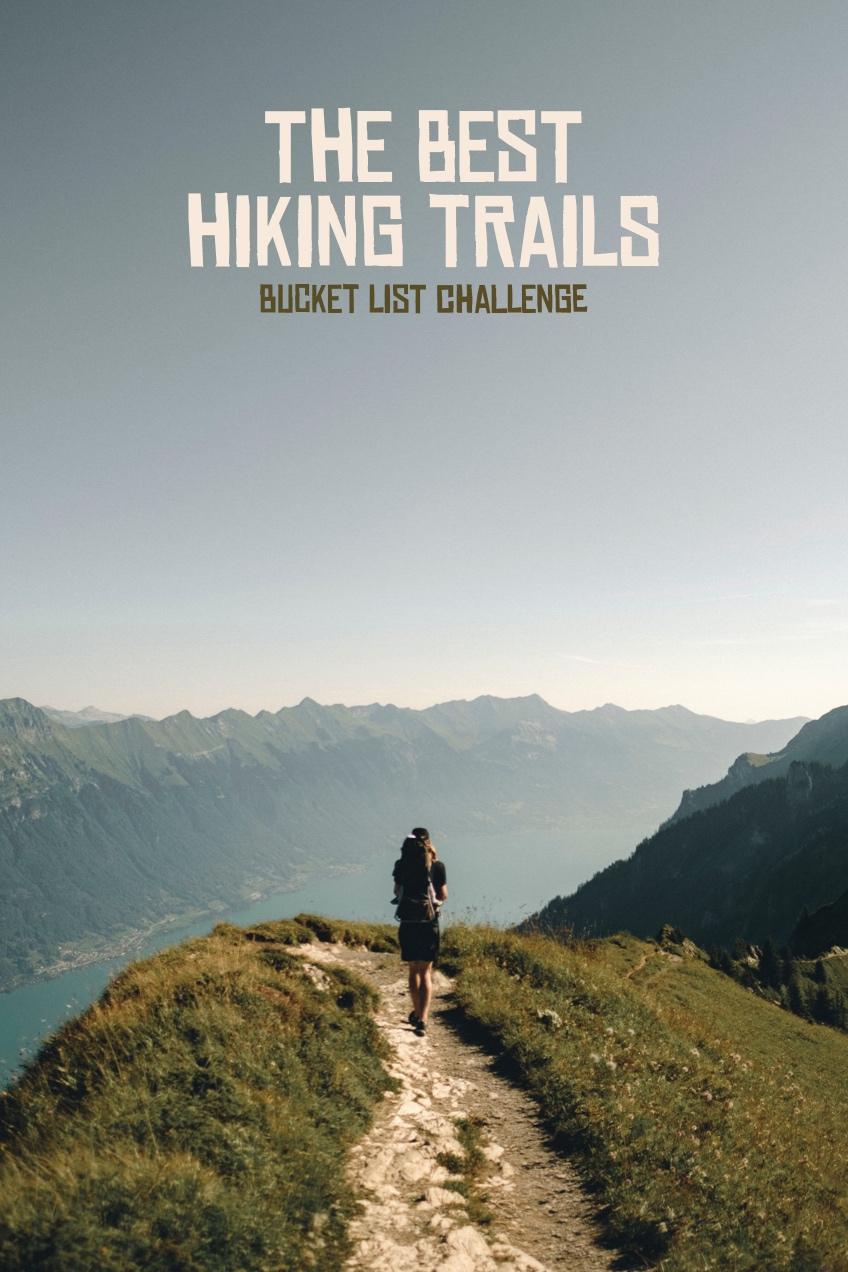 hiking trail pinterest The best hiking trails - Bucket list challenge