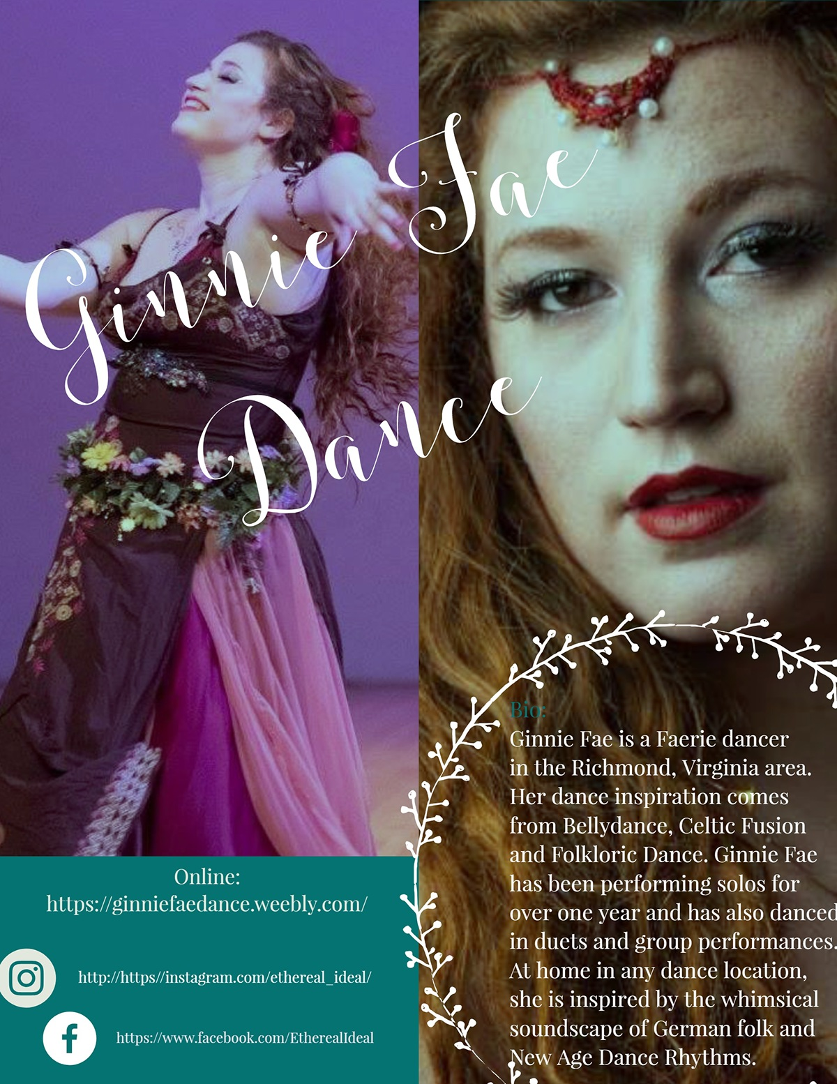 Ginnie Fae Dance Ginnie Fae Dance<P>Bio: <BR>   Ginnie Fae is a Faerie dancer in the Richmond, Virginia area. Her dance inspiration comes from Bellydance, Celtic Fusion and Folkloric Dance. Ginnie Fae has been performing solos for over one year and has also danced in duets and group performances. <BR>    At home in any dance location, she is inspired by the whimsical soundscape of German folk and New Age Dance Rhythms. <P>Online:<BR>https://ginniefaedance.weebly.com/<P>http://https//instagram.com/ethereal_ideal/<P>https://www.facebook.com/EtherealIdeal