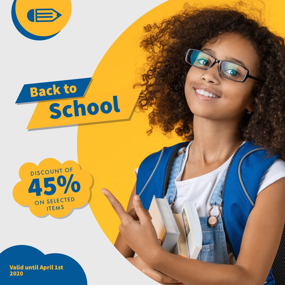 45% 45% School School Back to Back to Discount of ON SELECTED ITEMS Valid until April 1st 2020