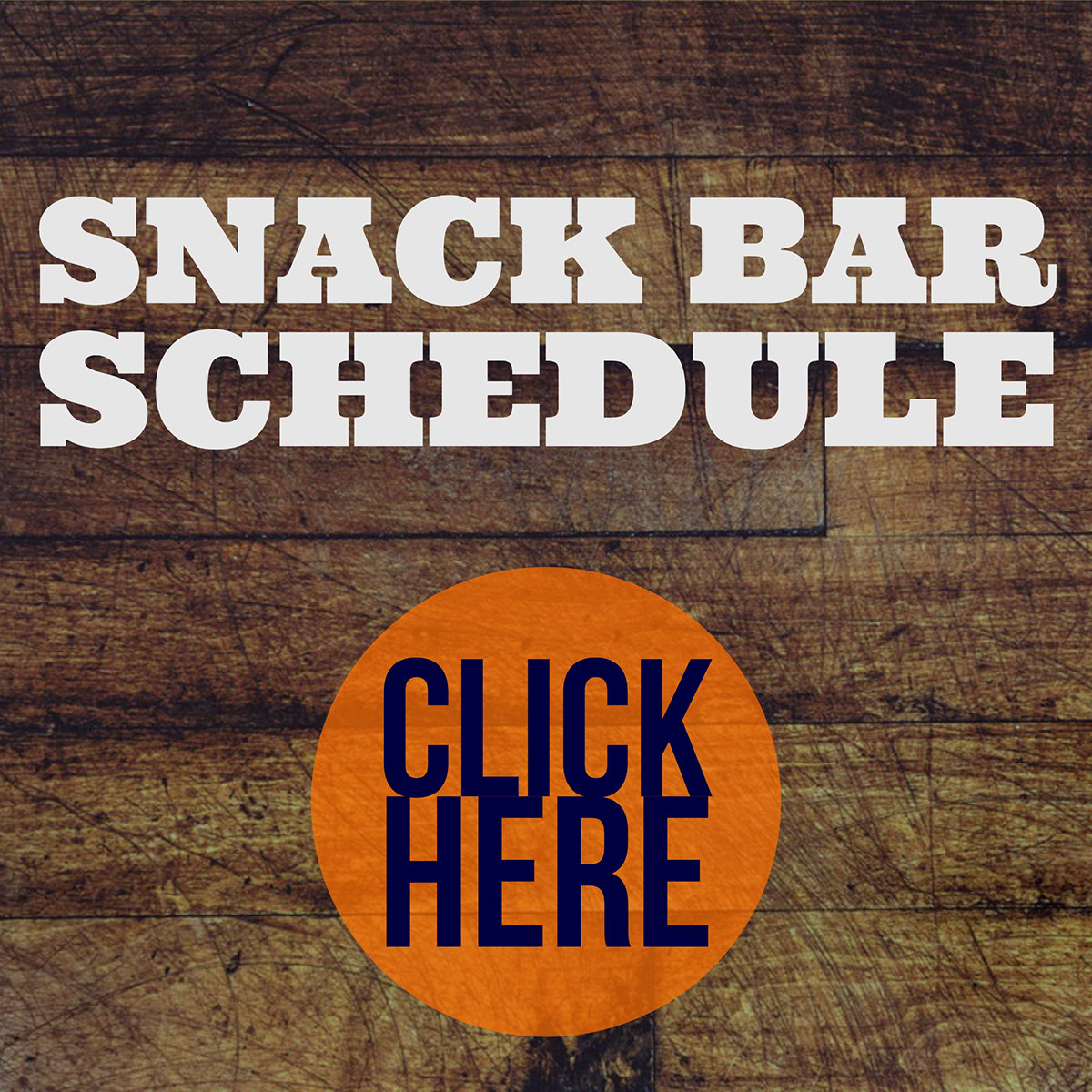 Snack Bar Schedule  Snack Bar Schedule <P>CLICK HERE