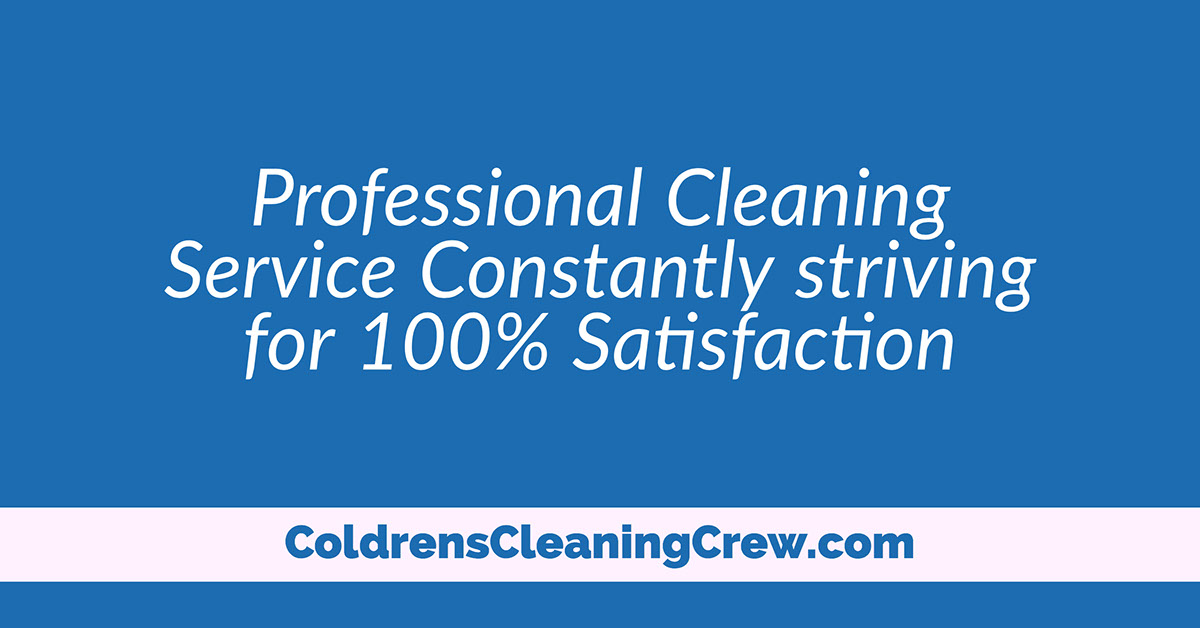 Professional Cleaning Service Constantly striving for 100% Satisfaction