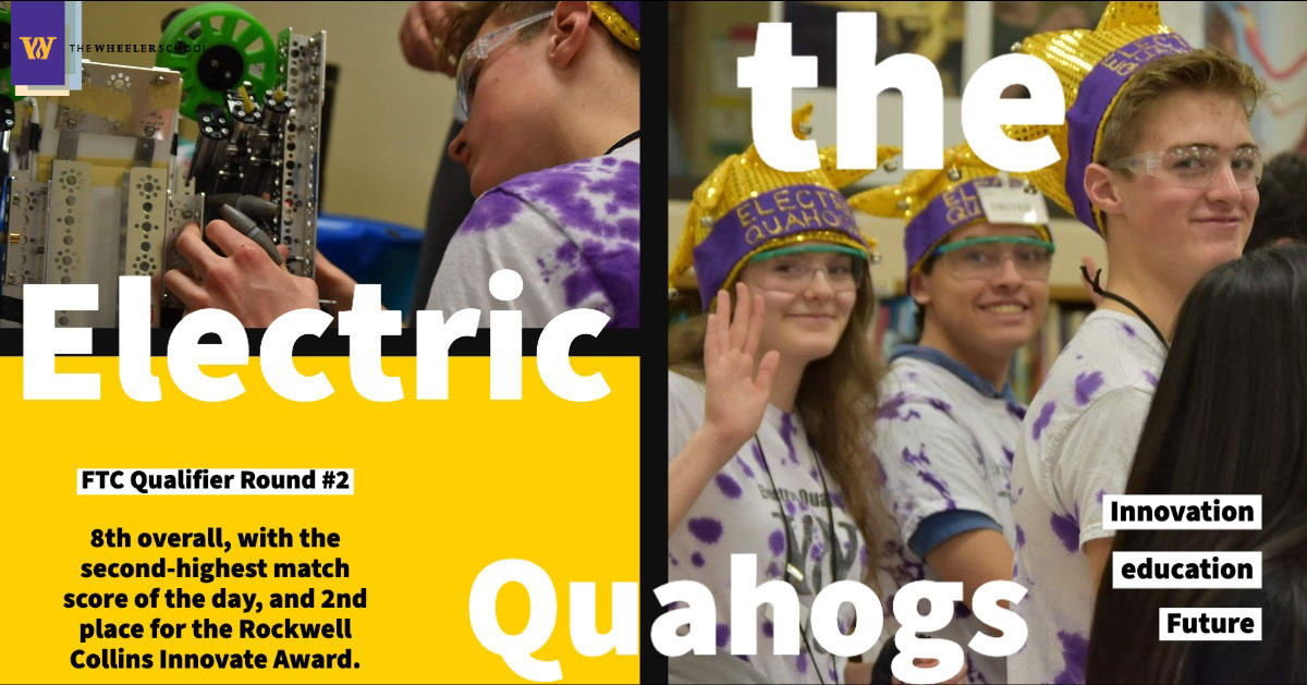 the the   Electric   Quahogs    Future   education   Innovation   8th overall, with the second-highest match score of the day, and 2nd place for the Rockwell Collins Innovate Award.   FTC Qualifier Round #2