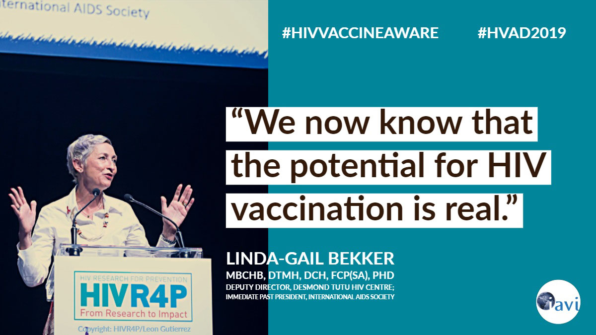 """We now know that the potential for HIV vaccination is real."" ""We now know that the potential for HIV vaccination is real.""<P>#HVAD2019<P>#HIVVACCINEAWARE<P>Linda-Gail Bekker<BR>MBChB, DTMH, DCH, FCP(SA), PhD<BR>Deputy Director, Desmond Tutu HIV Centre; Immediate Past President, International AIDS Society<P>Copyright: HIVR4P/Leon Gutierrez"