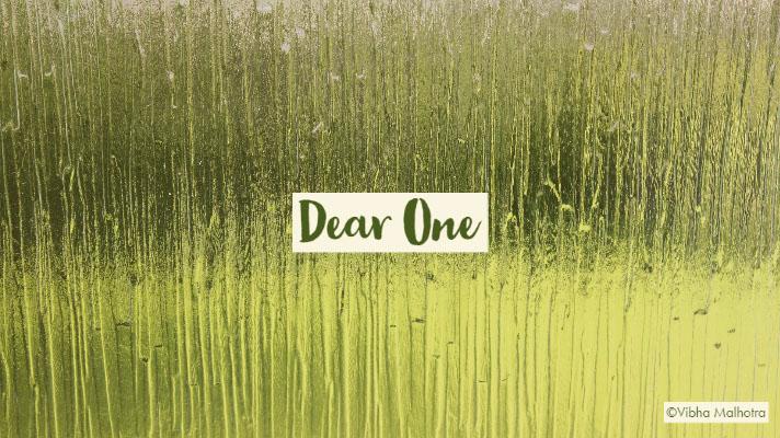 Dear One Dear One ©Vibha Malhotra