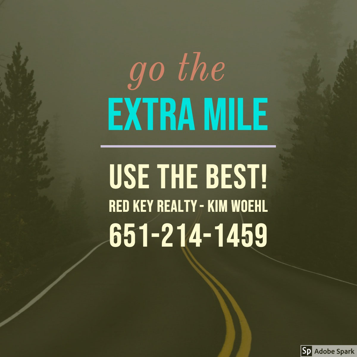 <BR>extra mile<BR> <BR>extra mile<BR><P>go the<P>Use the best!<BR>Red Key Realty - Kim Woehl<BR>651-214-1459