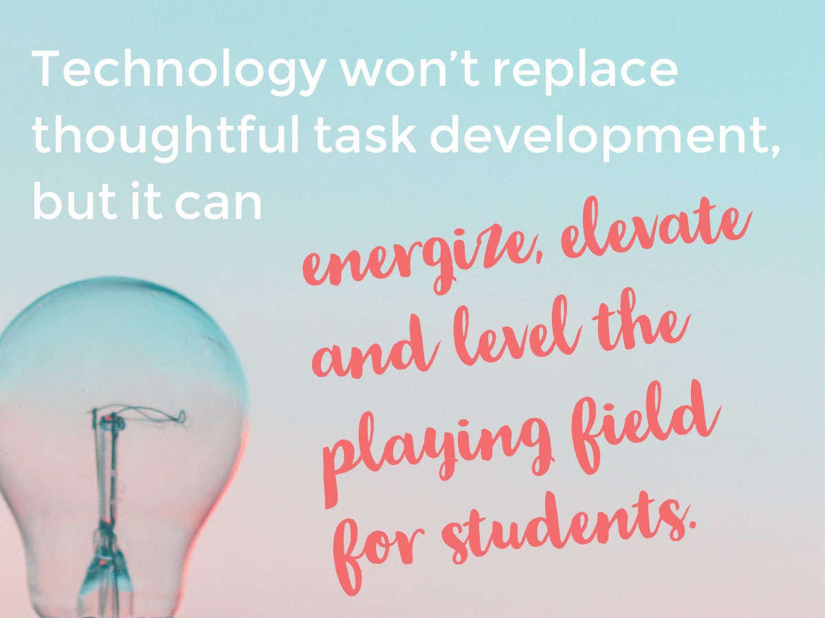 energize, elevate and level the playing field for students.