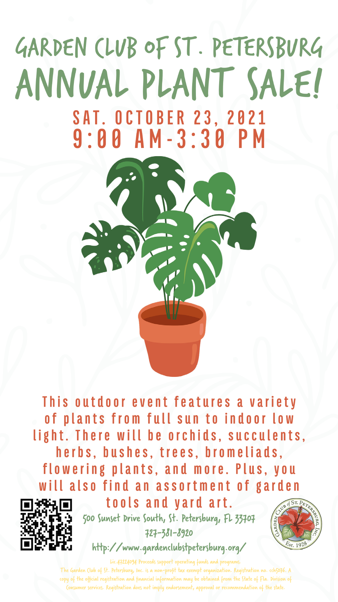 Garden Club of St. Petersburg Annual Plant Sale! Garden Club of St. Petersburg Annual Plant Sale! Sat. October 23, 2021 9:00 AM-3:30 PM This outdoor event features a variety of plants from full sun to indoor low light. There will be orchids, succulents, herbs, bushes, trees, bromeliads, flowering plants, and more. Plus, you will also find an assortment of garden tools and yard art. 500 Sunset Drive South, St. Petersburg, FL 33707 727-381-8920 http://www.gardenclubstpetersburg.org/ Lic.47224094 Proceeds support operating funds and programs. The Garden Club of St. Petersburg, Inc. is a non-profit tax exempt organization. Registration no. cch5076. A copy of the official registration and financial information may be obtained from the State of Fla. Division of Consumer services. Registration does not imply endorsement, approval or recommendation of the state.
