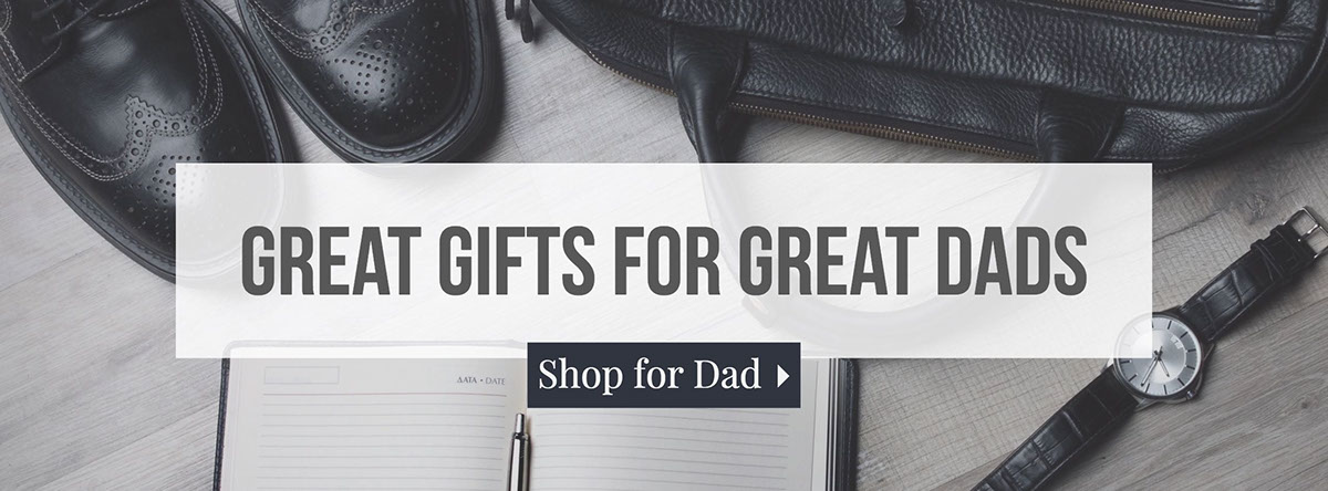 Great Gifts for Great Dads