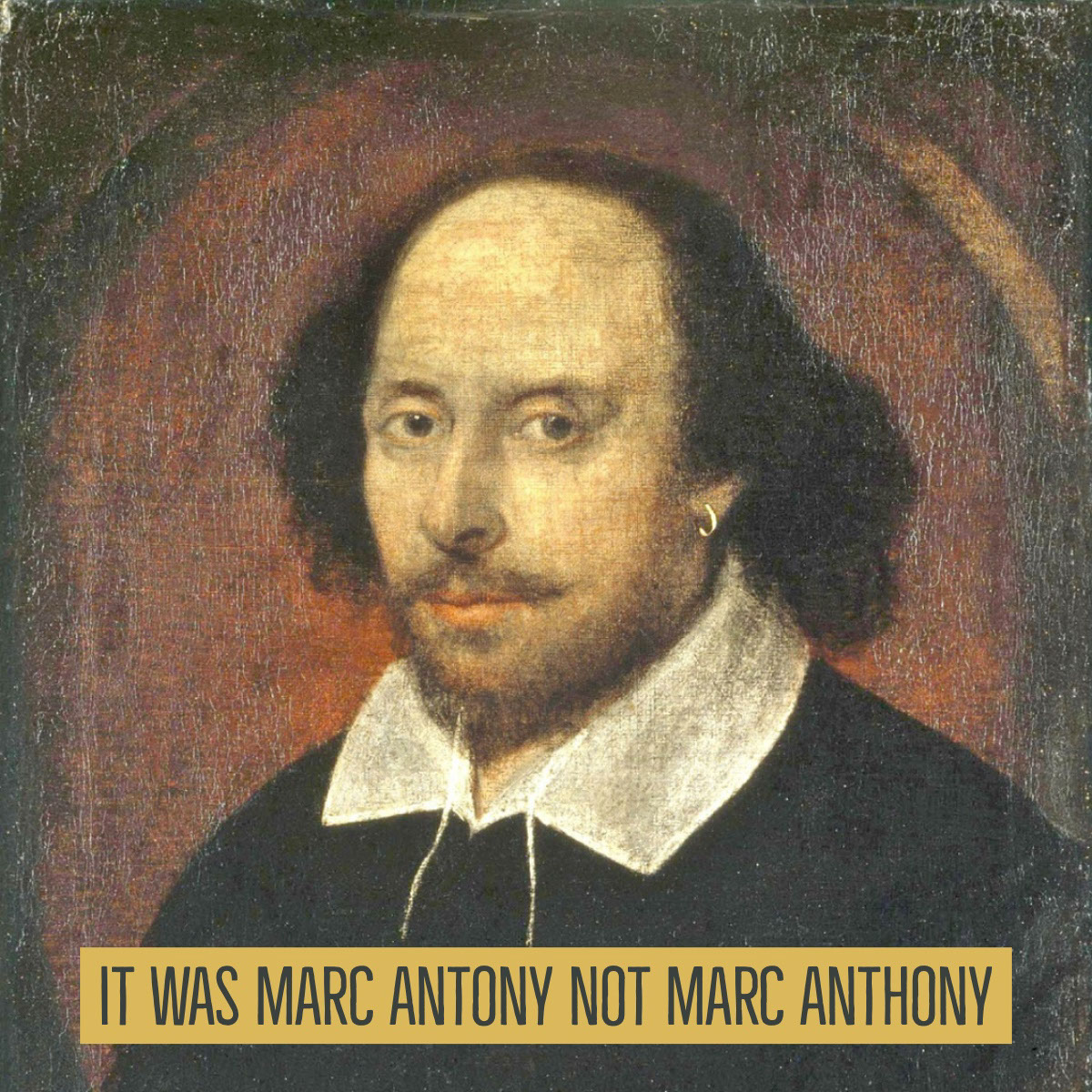 Shakespeare Meme It was Marc Antony not Marc Anthony