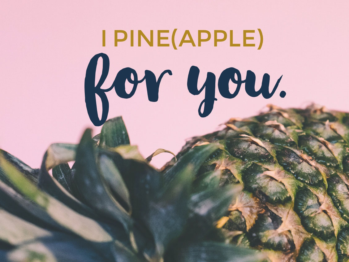 for you. for you. i pine(apple)