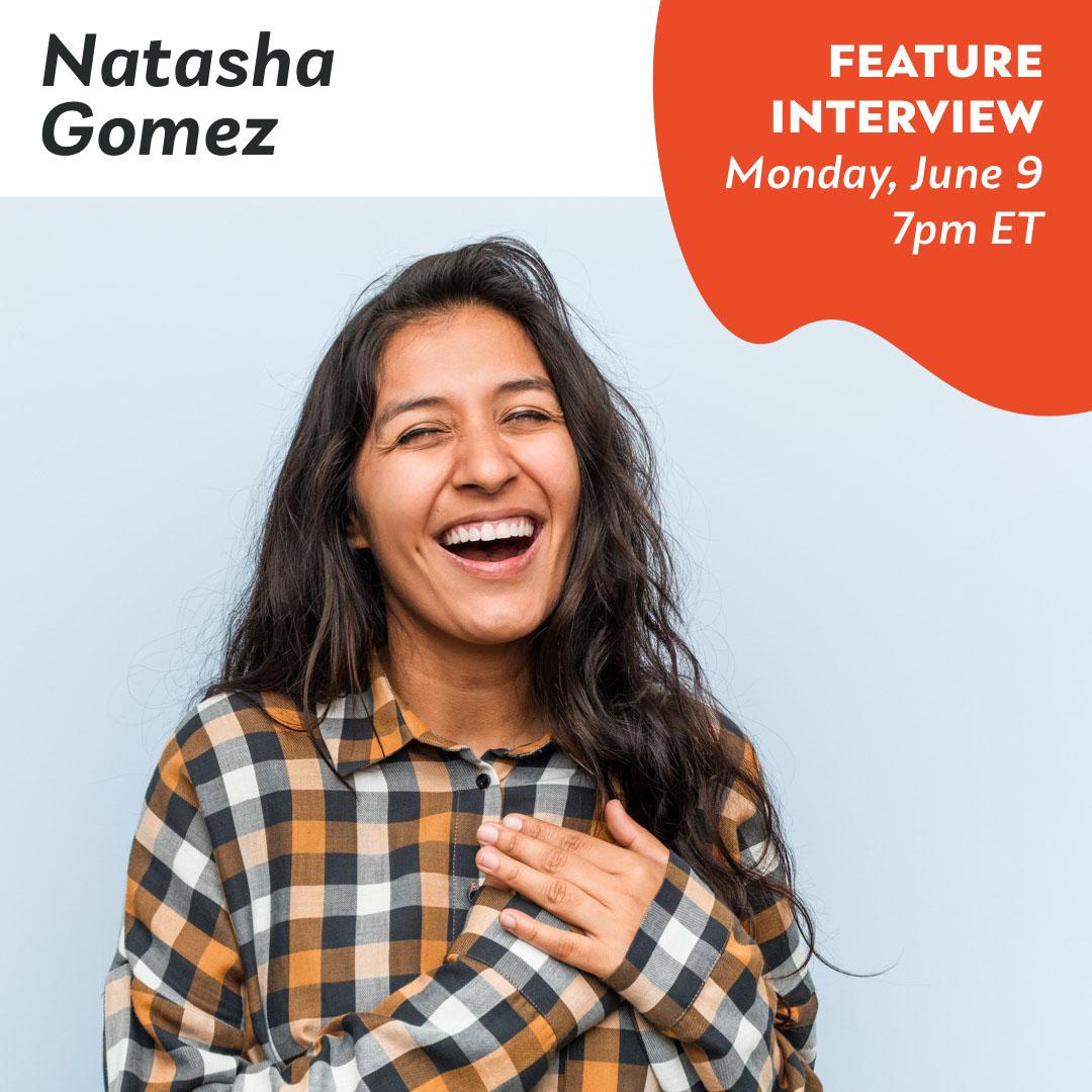 Laughing Woman Photo Interview Event Announcement Instagram Square Graphic Natasha Gomez FEATURE INTERVIEW Monday, June 9 7pm ET