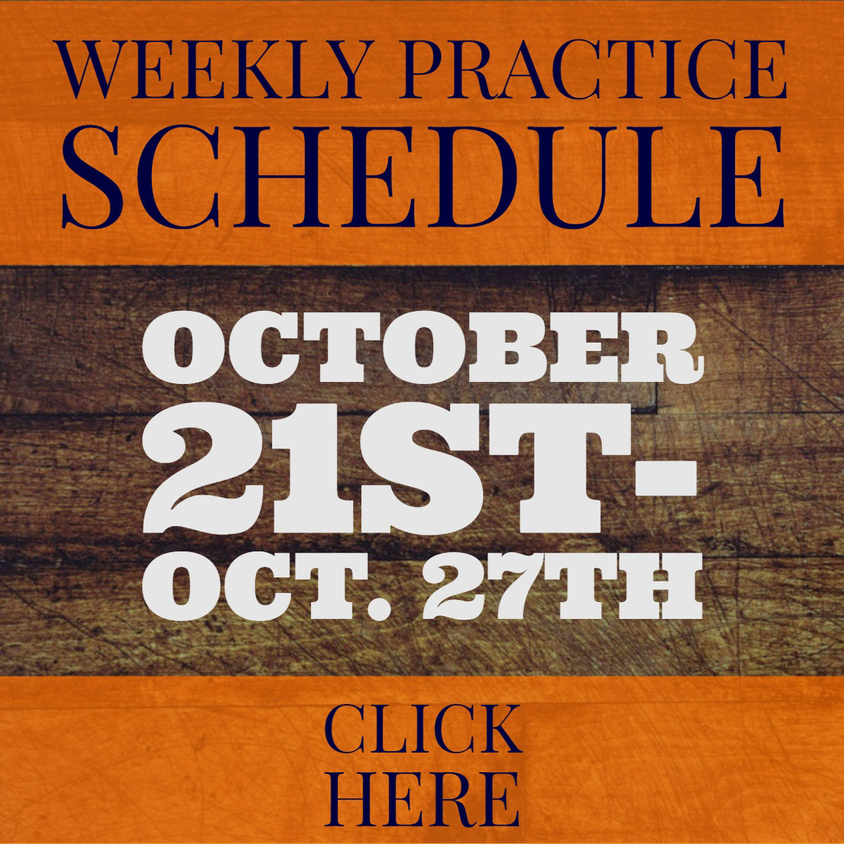 October 21st- Oct. 27th October 21st- Oct. 27th<P>Weekly Practice Schedule<P>CLICK HERE