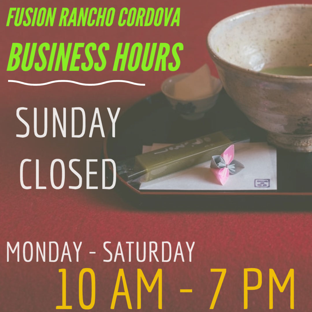 10 AM - 7 PM 10 AM - 7 PM SUNDAY CLOSED FUSION RANCHO CORDOVA BUSINESS HOURS MONDAY - SATURDAY
