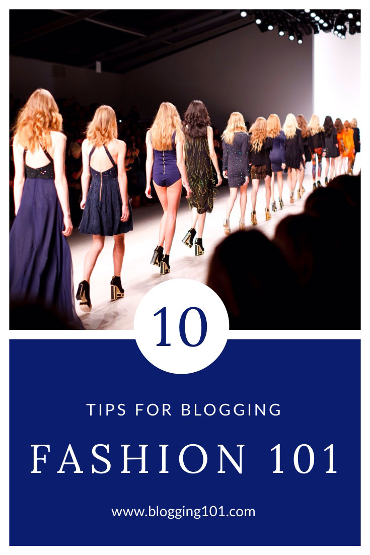 pinterest 10 FASHION 101 TIPS FOR BLOGGING www.blogging101.com