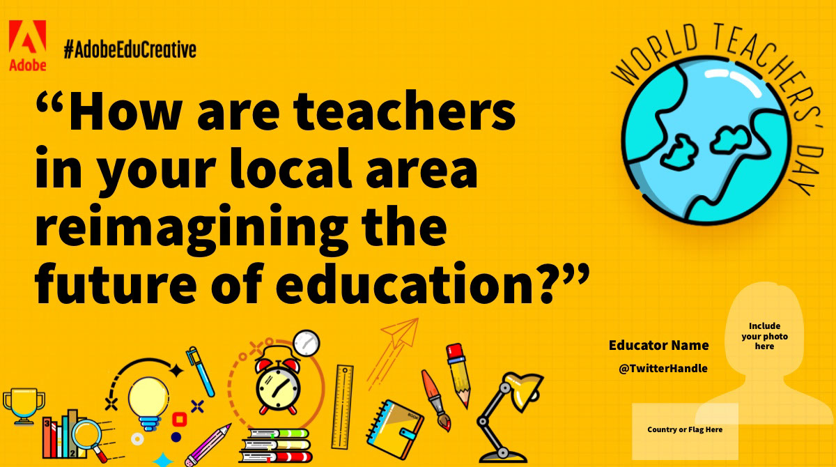 """How are teachers in your local area reimagining the future of education?"" ""How are teachers in your local area reimagining the future of education?"" Educator Name @TwitterHandle Include your photo here Country or Flag Here"