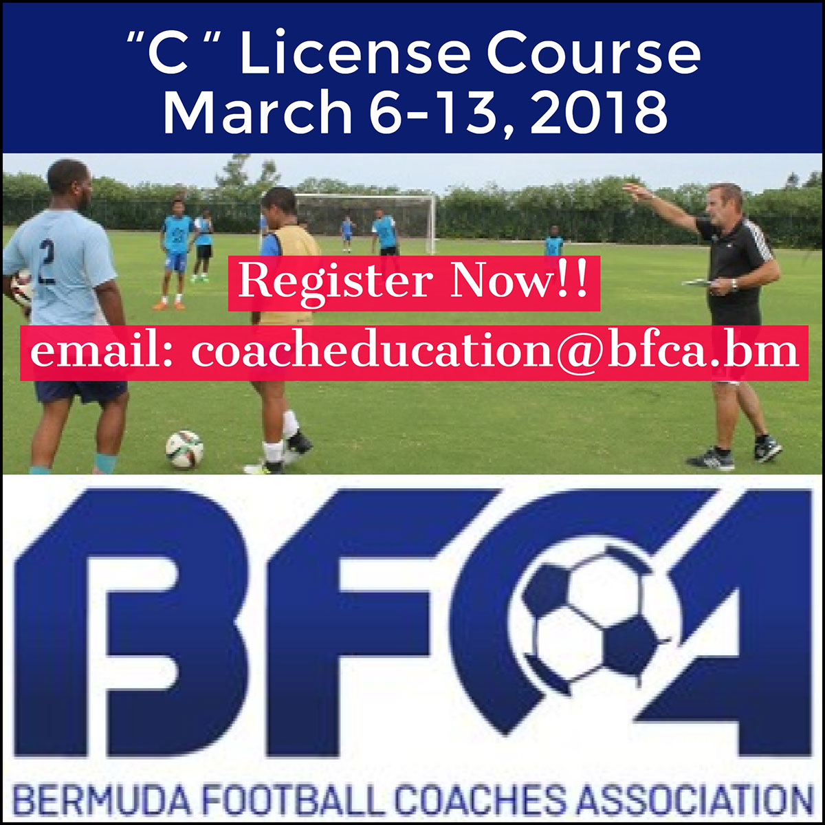 Register Now!! email: coacheducation@bfca.bm
