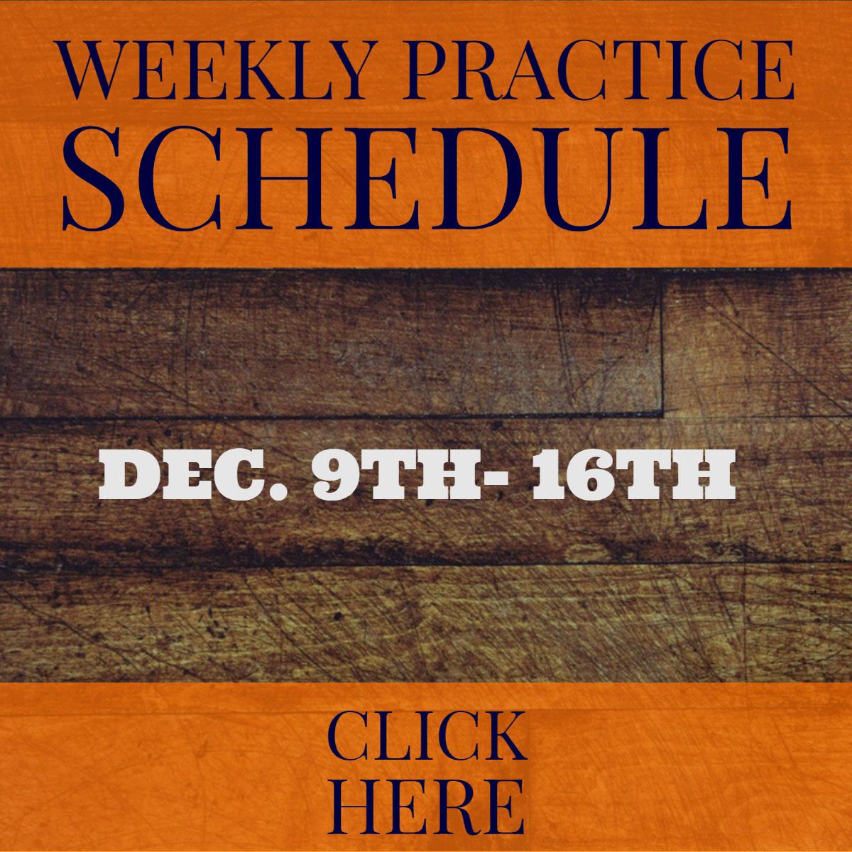 Weekly Practice Schedule Weekly Practice Schedule<P>Dec. 9th- 16th<P>CLICK HERE