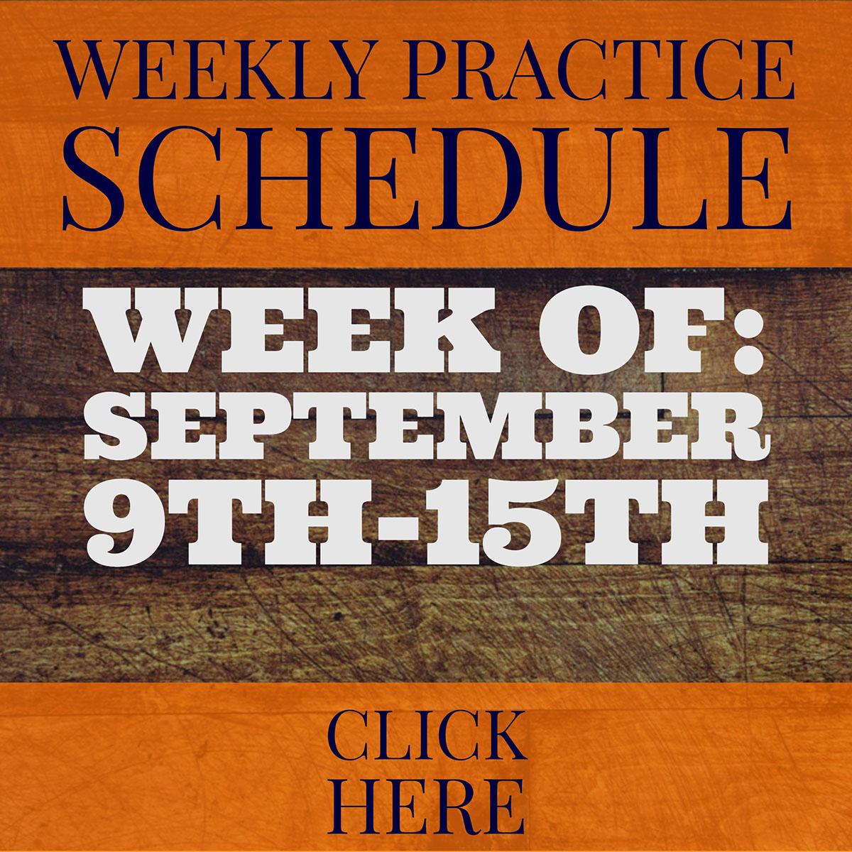 Week of: September 9th-15th Week of: September 9th-15th<P>Weekly Practice Schedule<P>CLICK HERE