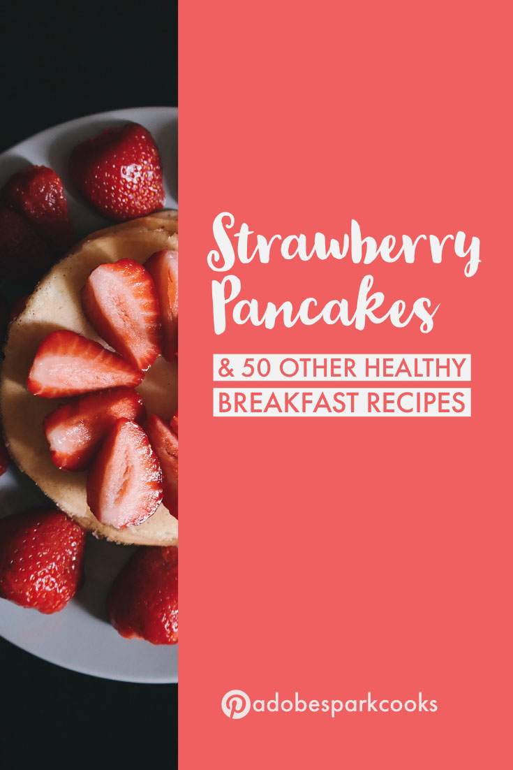 Strawberry Pancakes Strawberry Pancakes & 50 other healthy breakfast recipes  adobesparkcooks