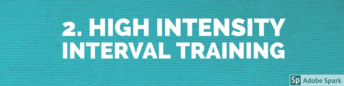 2. High Intensity Interval Training