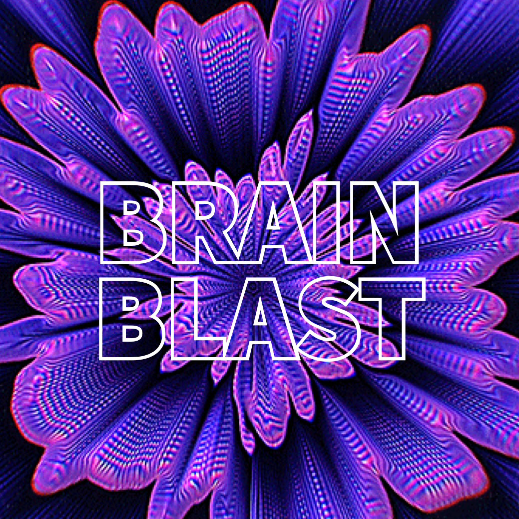 BRAIN BLAST BRAIN BLAST