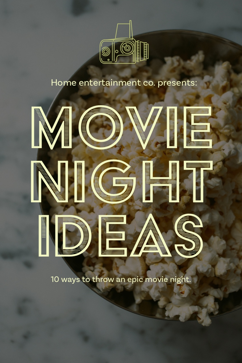 Popcorn Movie Night Ideas Pinterest Graphic Movie Night Ideas   Home entertainment co. presents:   10 ways to throw an epic movie night.
