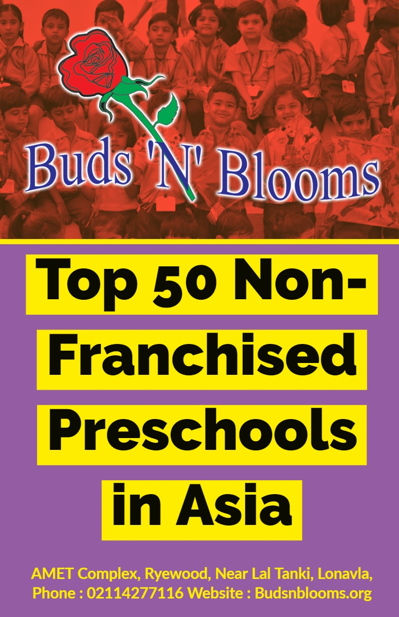 Top 50 Non- Franchised Preschools in Asia Top 50 Non- Franchised Preschools in Asia<P>AMET Complex, Ryewood, Near Lal Tanki, Lonavla,  Phone : 02114277116 Website : Budsnblooms.org