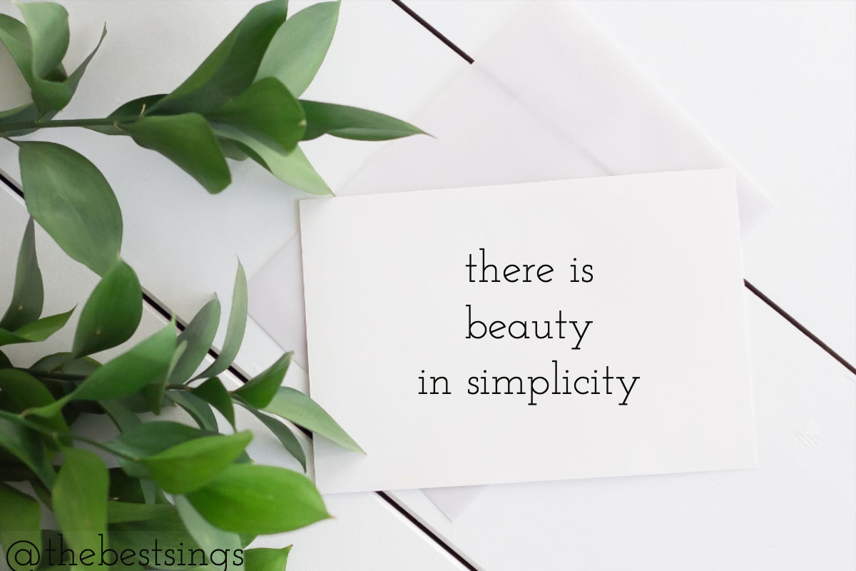 @thebestsings @thebestsings<P>there is beauty in simplicity