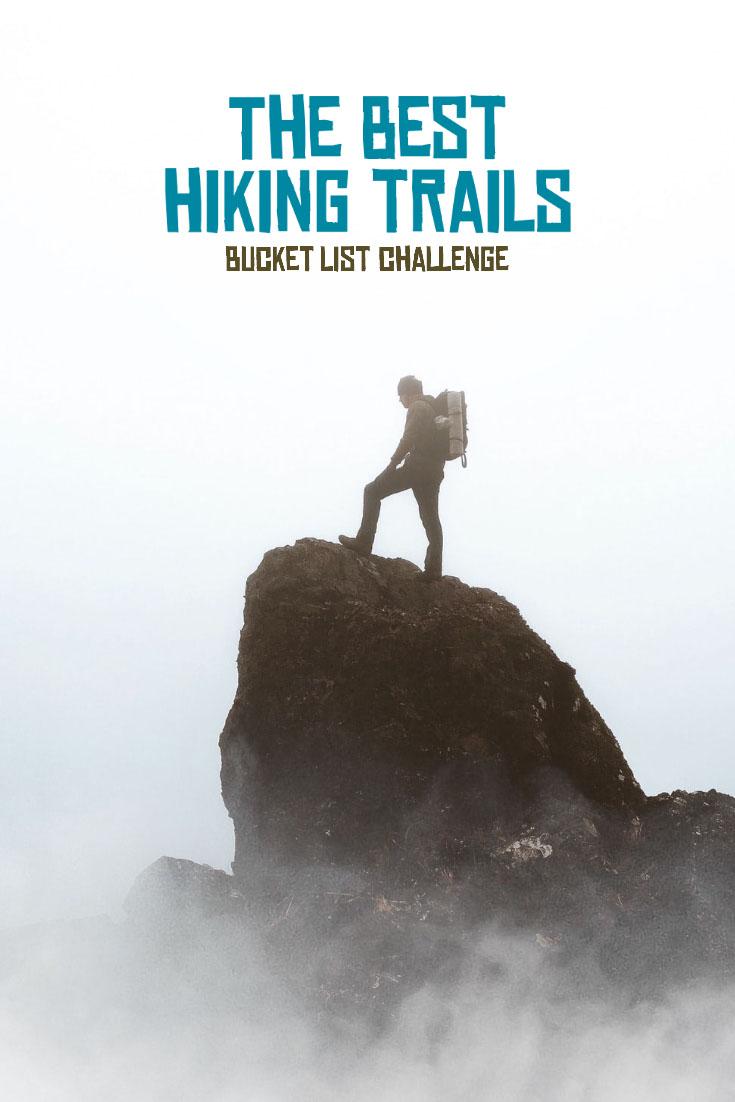 The best hiking trails The best hiking trails Bucket list challenge
