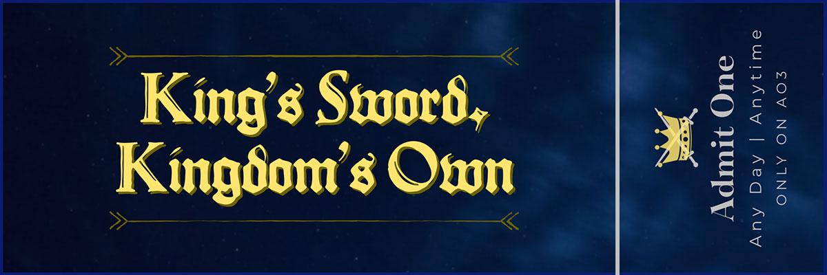 King's Sword Kingdom's Own Ticket