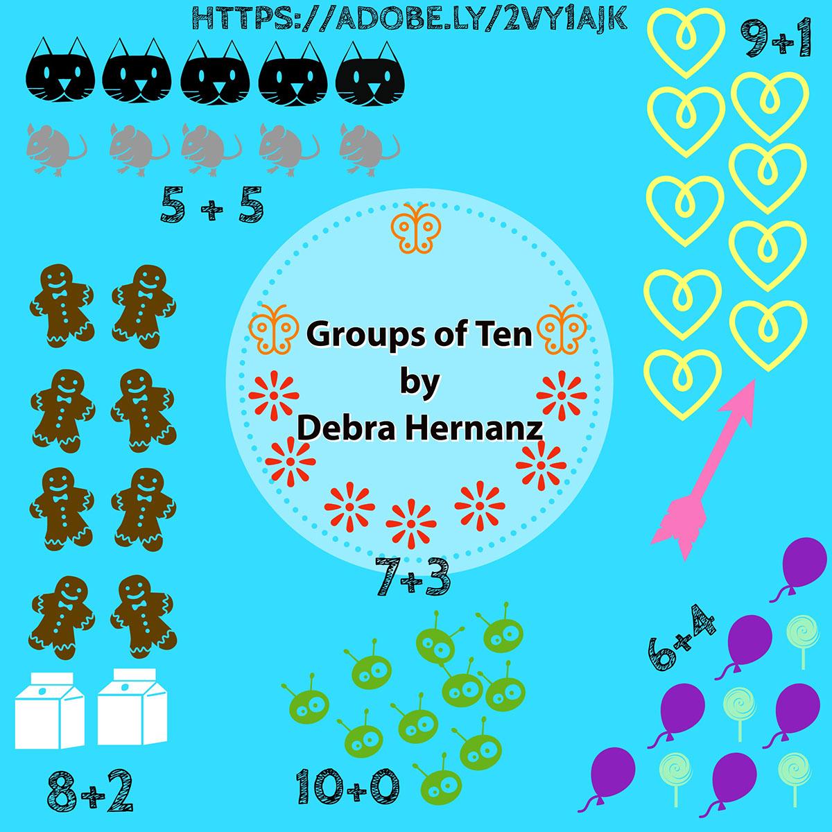 6+4 6+4<P>8+2<P>7+3<P>9+1<P>10+0<P>5 + 5<P>Groups of Ten<BR>by<BR>Debra Hernanz<P>https://adobe.ly/2vy1Ajk