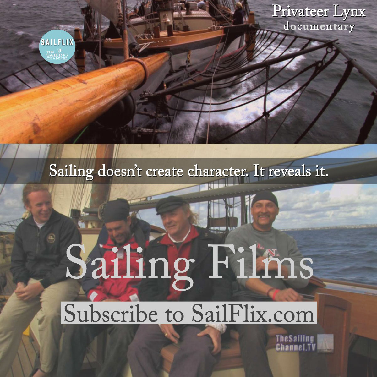 Sailing Films Sailing Films<P>Subscribe to SailFlix.com<P>Privateer Lynx<P>Sailing doesn't create character. It reveals it.<P>documentary