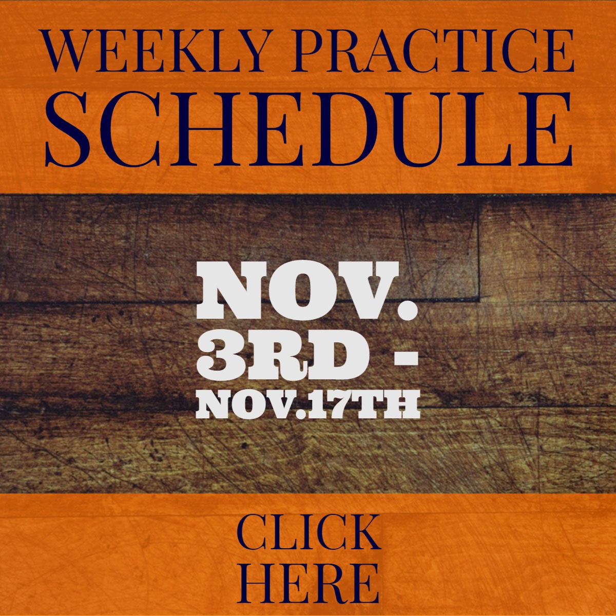 Weekly Practice Schedule Weekly Practice Schedule<P>Nov. 3rd - Nov.17th<BR><P>CLICK HERE