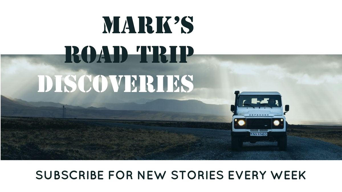 Mark's Road Trip Discoveries Mark's Road Trip Discoveries 