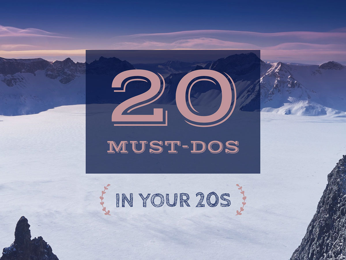 20 MUST-DOS 20 MUST-DOS IN YOUR 20S