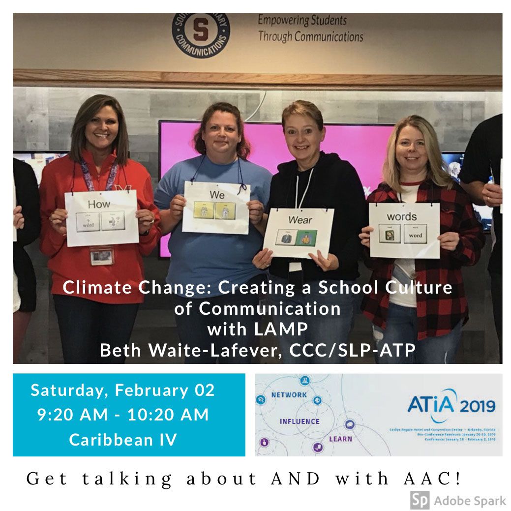 Get talking about AND with AAC! Get talking about AND with AAC!<P>Climate Change:  Creating a School Culture<BR>of Communication<BR> with LAMP<BR>Beth Waite-Lafever, CCC/SLP-ATP<P>Saturday, February 02<BR>	9:20 AM - 10:20 AM<BR>Caribbean IV