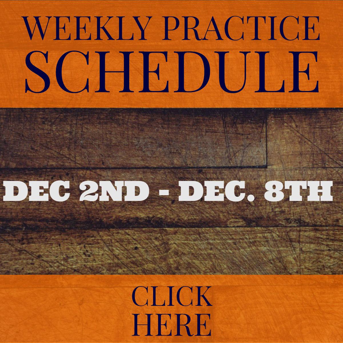 Weekly Practice Schedule Weekly Practice Schedule<P>CLICK HERE<P>Dec 2nd - Dec. 8th