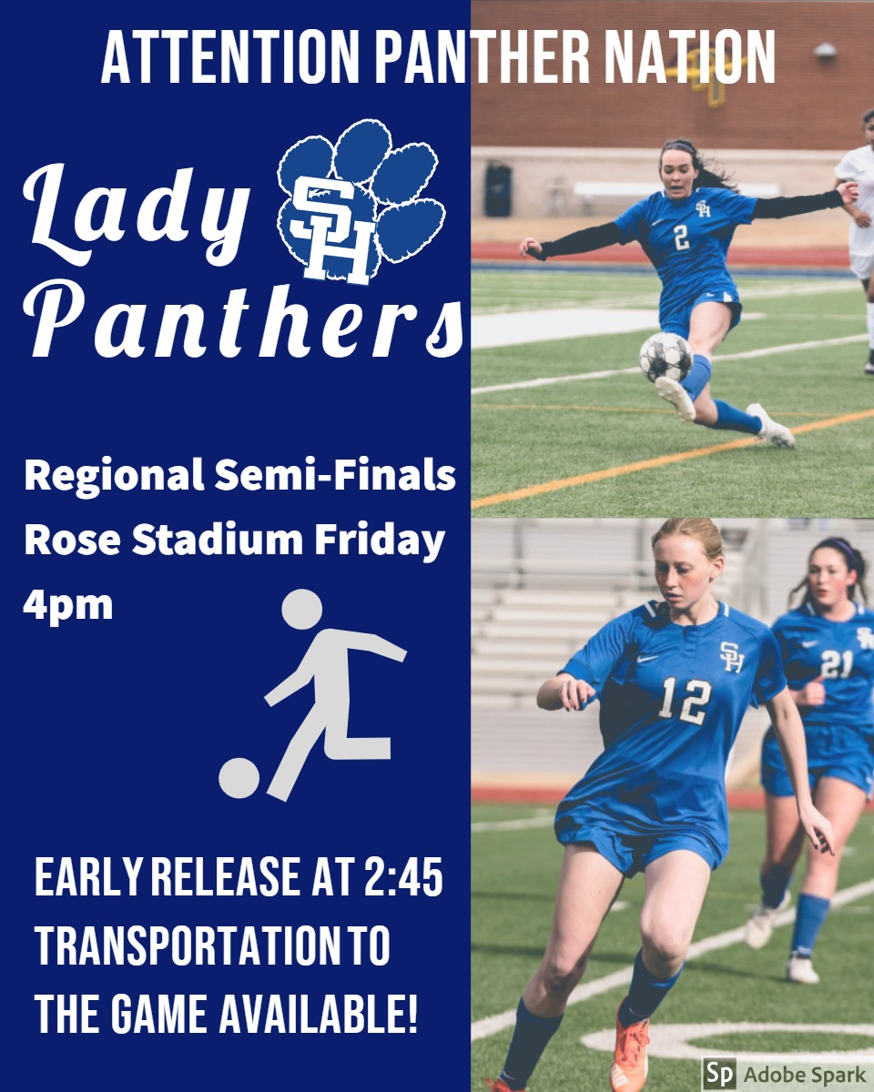 Lady Panthers Lady Panthers<P>Attention Panther Nation<P>Early release at 2:45<BR>Transportation to the game available!<P>Regional Semi-Finals Rose Stadium Friday 4pm