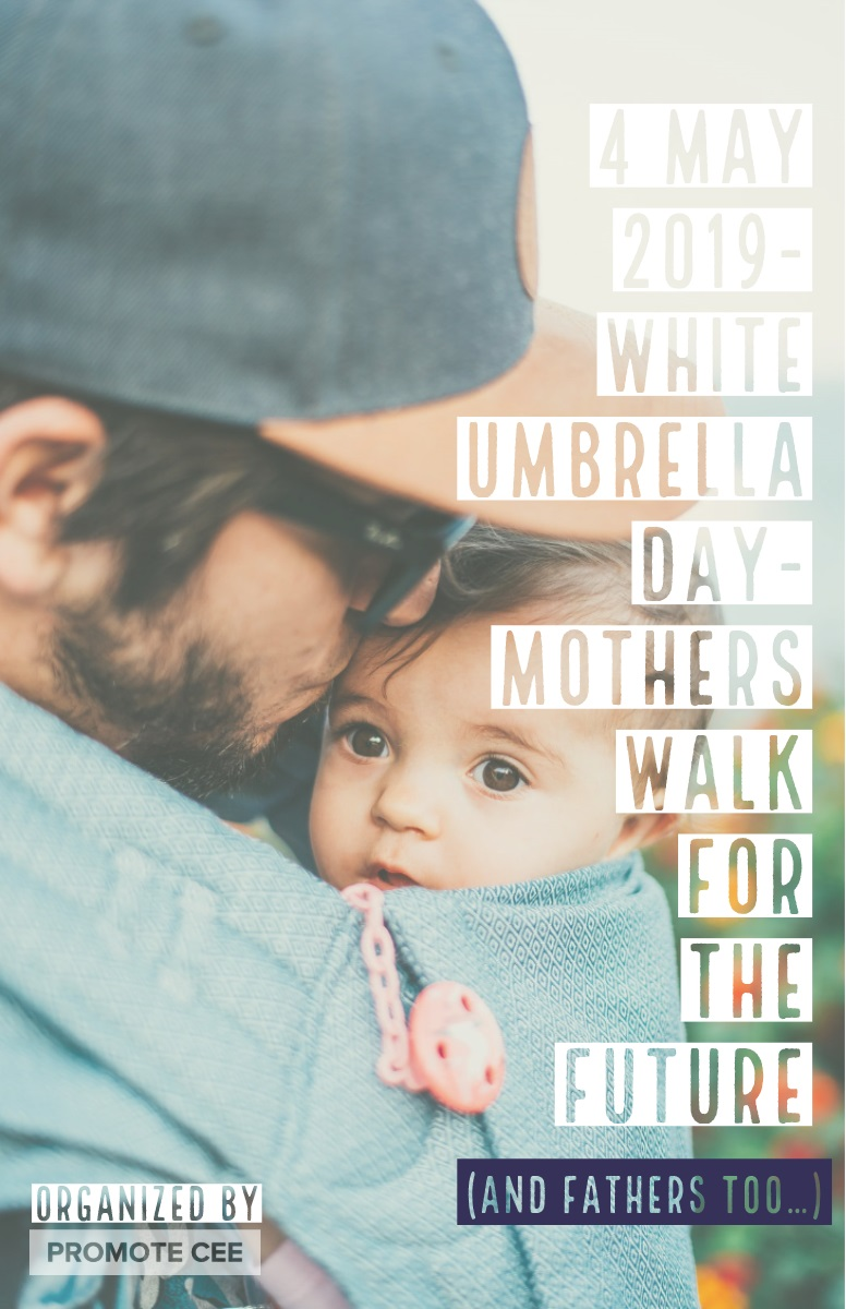 4 May 2019- White Umbrella Day- Mothers Walk for The Future 4 May 2019- White Umbrella Day- Mothers Walk for The Future<P>(and fathers too…)<P> organized by