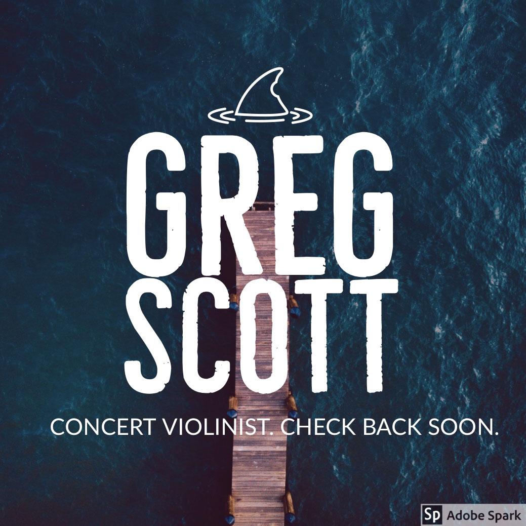 My Post GREG SCOTT<P>Concert Violinist. Check Back Soon.