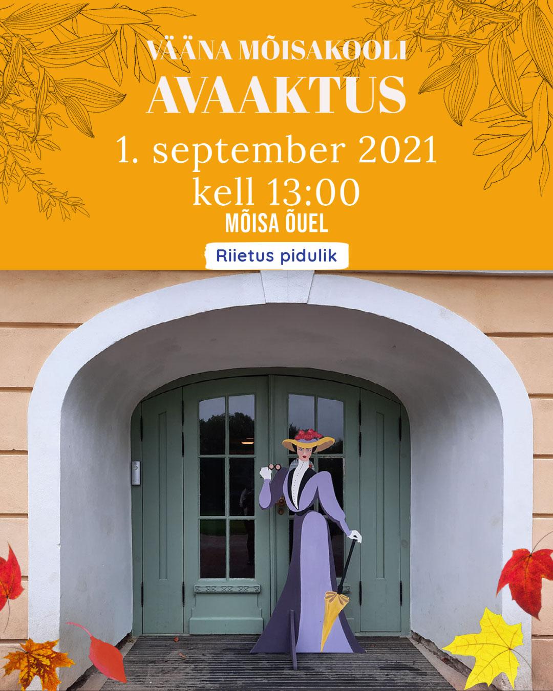 Vääna Mõisakooli avaaktus Vääna Mõisakooli avaaktus 1. september 2021 kell 13:00 mõisa õuel Riietus pidulik
