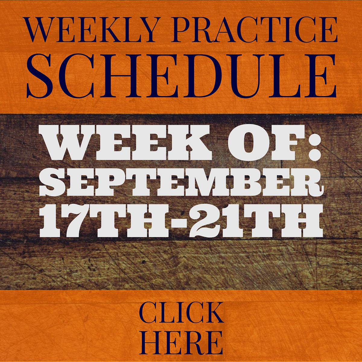 Week of: September 17th-21th Week of: September 17th-21th<P>Weekly Practice Schedule<P>CLICK HERE