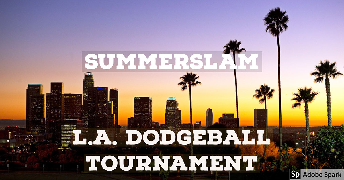 L.A. Dodgeball Tournament  L.A. Dodgeball Tournament 