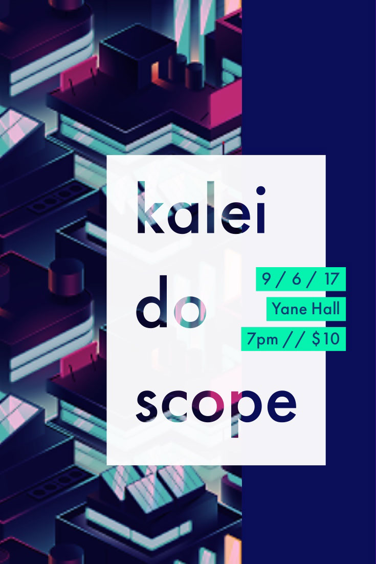 kalei do scope kalei do scope 9 / 6 / 17 Yane Hall 7pm // $10