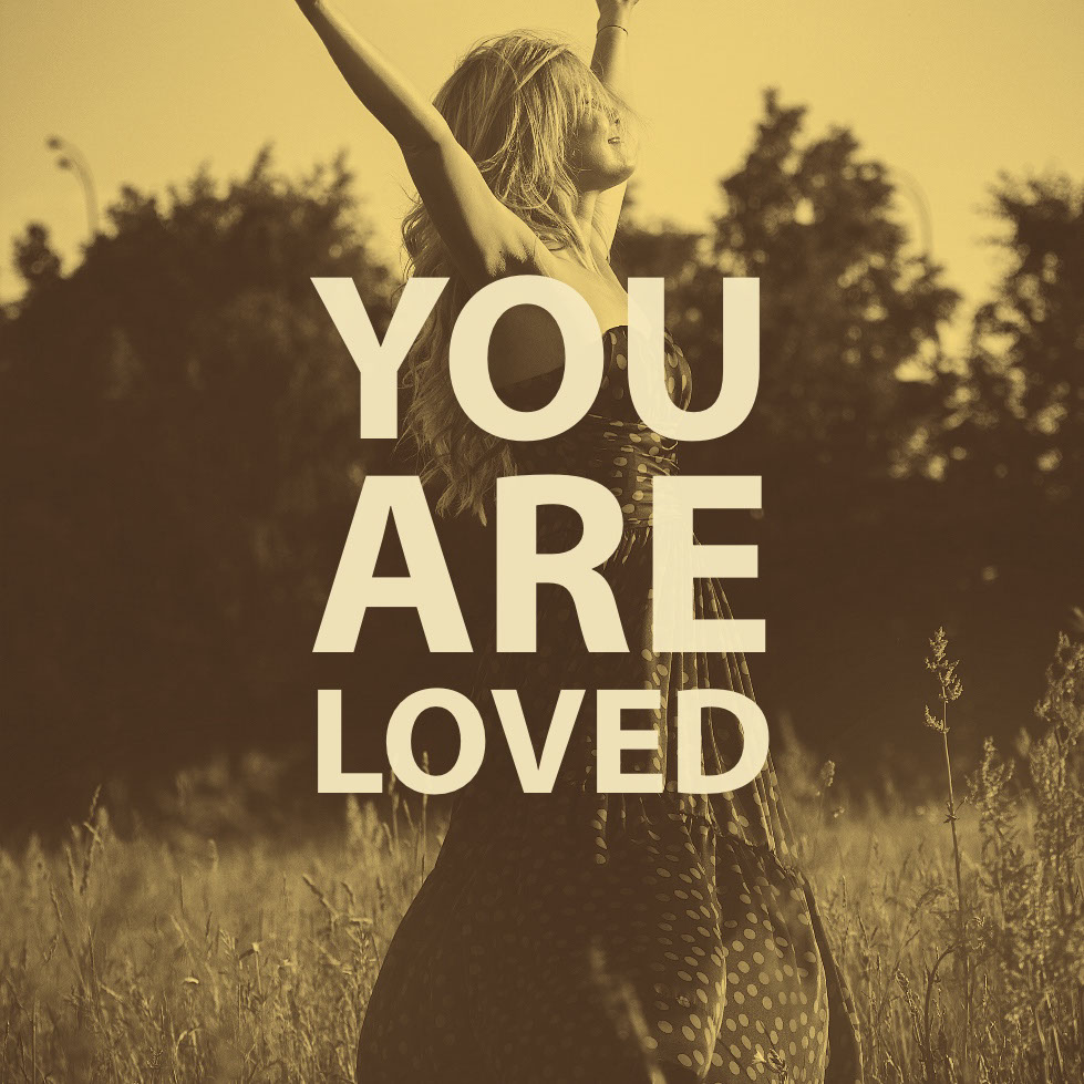 You are loved You are loved