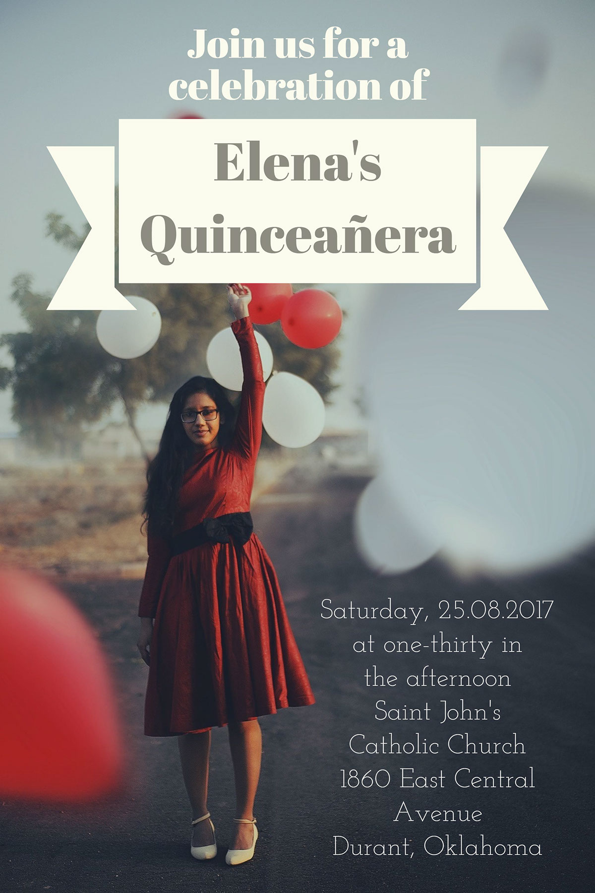 Saturday, 25.08.2017 at one-thirty in the afternoon Saint John's Catholic Church 1860 East Central Avenue Durant, Oklahoma Saturday, 25.08.2017 at one-thirty in the afternoon Saint John's Catholic Church 1860 East Central Avenue Durant, Oklahoma Elena's Quinceañera Join us for a celebration of